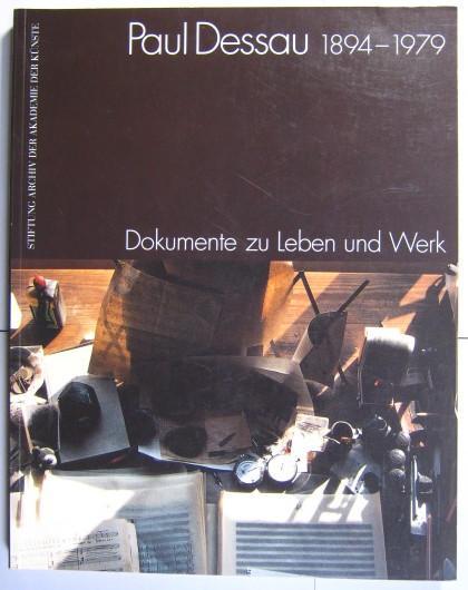 Paul Dessau 1894 - 1979. Dokumente zu: Dessau, Paul.