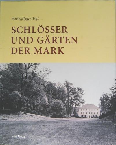 Schlösser und Gärten der Mark.: Jager, Markus (Hrsg.):
