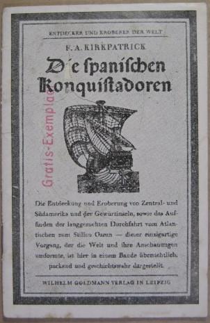 Außen: Kirkpatrick. Die spanischen Konquistadoren. Goldmann, Leipzig.: Tarnschrift. -