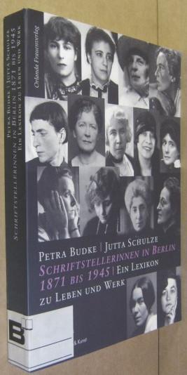 Schriftstellerinnen in Berlin 1871 bis 1945: Ein Lexikon zu Leben und Werk (Der andere Blick)