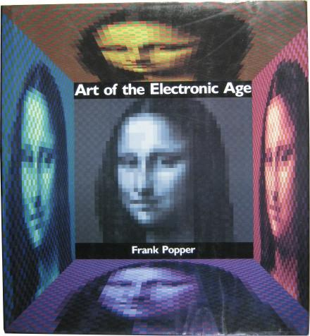 Art of the Electronic Age.: Popper, Frank: