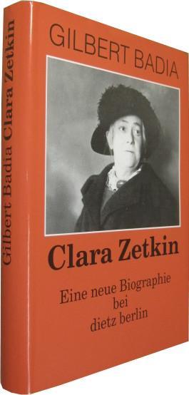 Clara Zetkin. Eine neue Biographie. - Zentkin, Clara] Badia, Gilbert