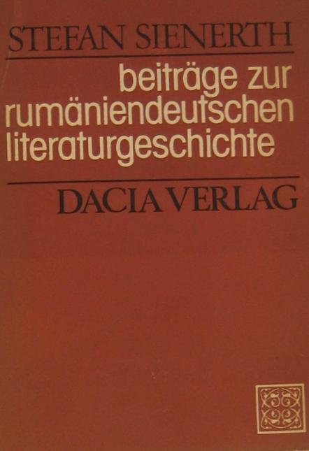 Beiträge zur rumäniendeutschen Literaturgeschichte.: Sienerth, Stefan:
