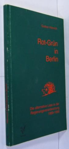 Rot-Grün in Berlin. Die alternative Liste in der Regierungsverantwortung 1989 - 1990