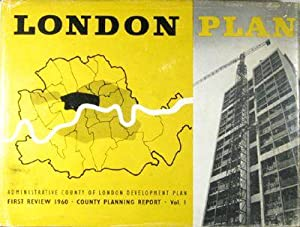 Administrative County of London Development Plan. County Planning Report. First Review 1960.