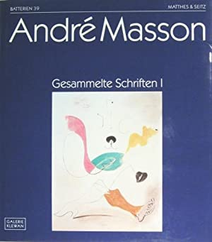 André Masson. Gesammelte Schriften 1. Galerie Klewan.: Matthes, Axel u.