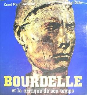 Bourdelle et la critique de son Temps.: Bourdelle, Antoine -
