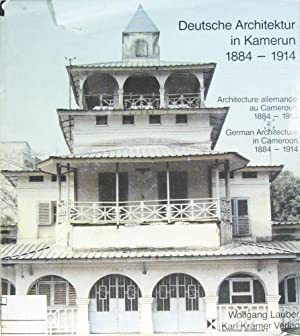 Deutsche Architektur in Kamerun 1884-1914.