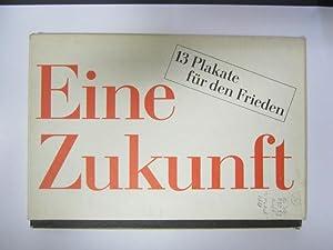 Eine Zukunft ohne Kriege. 13 Plakate für: Aufbau Verlag.