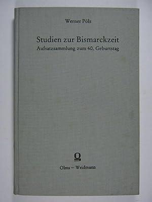 Studien zur Bismarckzeit. Aufsatzsammlung zum 60. Geburtstag.: Pöls, Werner: