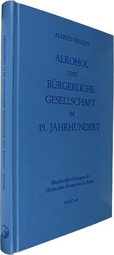 Alkohol und bürgerliche Gesellschaft im 19. Jahrhundert.: Heggen, Alfred: