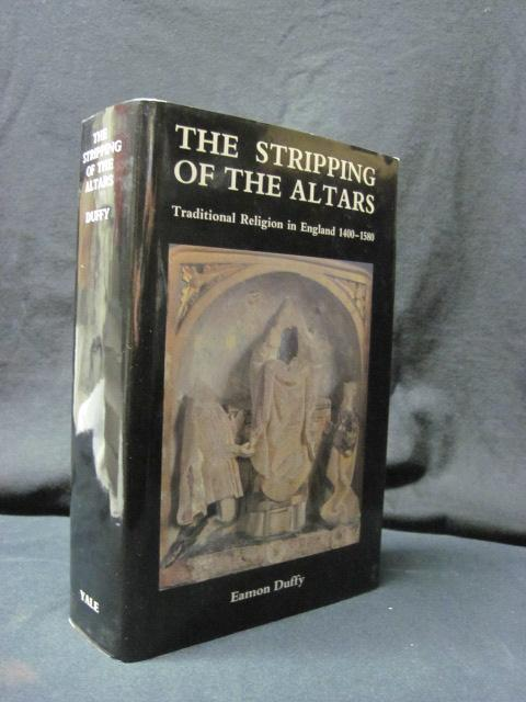The Stripping of the Altars: Traditional Religion in England 1400-1580: Duffy, Eamon