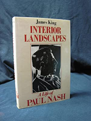 Interior Landscapes : A Life of Paul Nash: King, James