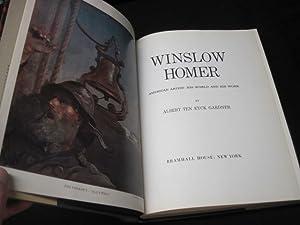 Winslow Homer: American Artist - His World and His Work: Gardner, Albert Ten Eyck