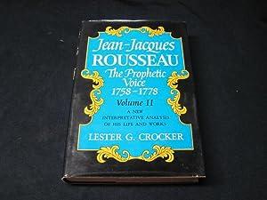Jean-Jacques Rousseau (Two Volume Set) The Quest 1712-1758 & The Prophetic Voice 1758-1778: ...