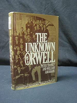 The Unknown Orwell: Stansky, Peter