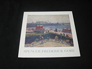 Spencer Frederick Gore, 1878-1914: Gore, Spencer Frederick; Gore, Frederick; Shone, Richard