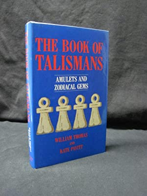 The Book of Talismans : Amulets and Zodiacal Gems: Pavitt, William Thomas; Pavitt, Kate