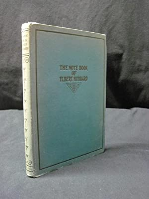 The Notebook of Elbert Hubbard: Hubbard, Elbert; Roycrofters, The
