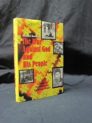The War Against God and His People: A Guide to the Holocaust for Young People: Burstein, Shmuel