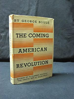 The Coming American Revolution: Soule, George
