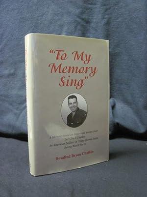To My Memory Sing: A Memoir Based: Chaikin, Rosaling Bryon