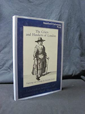 The Criers and Hawkers of London: Engravings and Drawings by Marcellus Larroon: Laroon, Marcellus;...