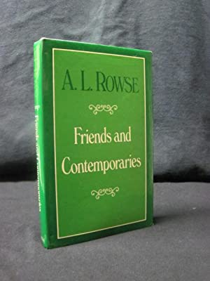 Friends and Contemporaries: Rowse, A. L.