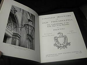 Colonial Ironwork in Old Philadelphia: Wallace, Philip B.; Dunn, William Allen; Kimball, Fiske