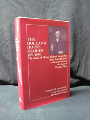 The Holland House Diaries 1831-1840: The Diary of Henry Richard Vassall Fox, Third Lord Holland, ...
