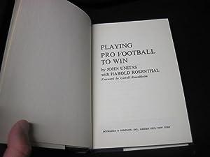 Playing Pro Football to Win: Unitas, John