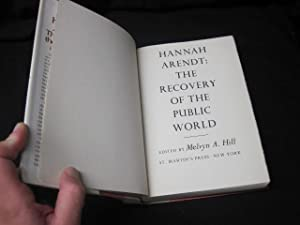 Hannah Arendt: The Recovery of the Public World: Arendt, Hannah; Hill, Melvyn A.
