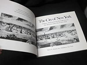 The City of New York: A history illustrated from the collections of the Museum of the City of New ...