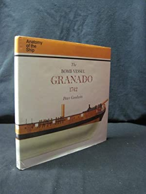 The Bomb Vessel Granado, 1742 (Anatomy of the Ship): Goodwin, Peter