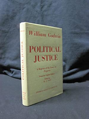 Political Justice: A Reprint of the Essay on Property: Godwin, William; Salt, H.S.