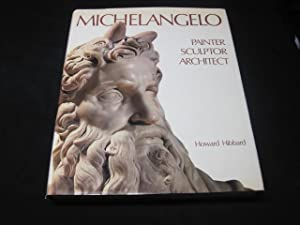 Michelangelo: Painter, Sculptor, Architect: Hibbard, Howard