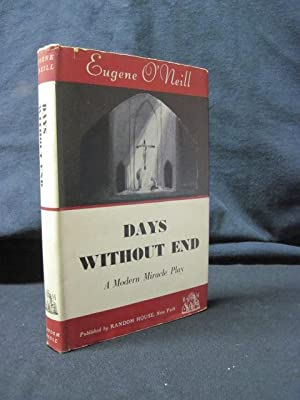 Days Without End: A Modern Miracle Play: O'Neill, Eugene