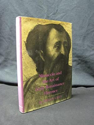 Masaccio and the Art of Early Renaissance Florence: Cole, Bruce