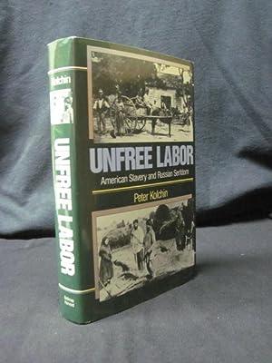 Unfree Labor: American Slavery and Russian Serfdom: Kolchin, Peter