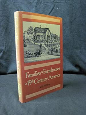 Families and Farmhouses in Nineteenth-Century America: Vernacular: McMurry, Sally