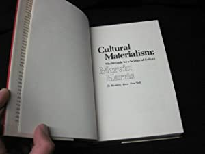 Cultural Materialism: The Struggle for a Science of Culture: Harris, Marvin