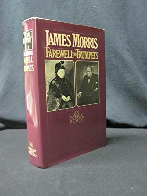Farewell the Trumpets: An Imperial Retreat: Morris, James
