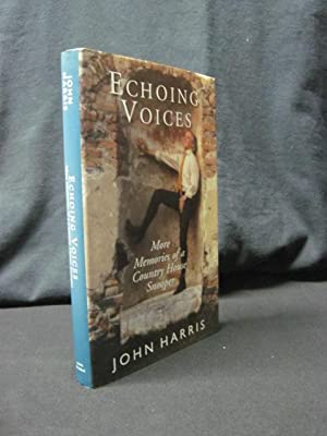 Echoing Voices: More Memories of a Country House Snooper: Harris, John