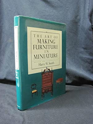 The Art of Making Furniture in Miniature: Harry W. Smith