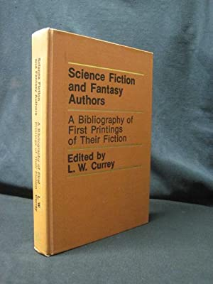 Science Fiction and Fantasy Authors: A Bibliography of First Printings of Their Fiction: Currey, ...