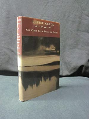 First Four Books Of Poems: Gluck, Louise