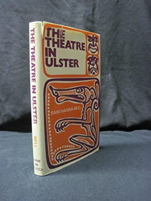 The Theatre in Ulster: A survey of the dramatic movement in Ulster from 1902 until the present day:...