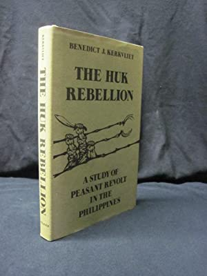The Huk Rebellion: A Study of Peasant Revolt in the Philippines: Kerkvliet, Benedict J. Tria