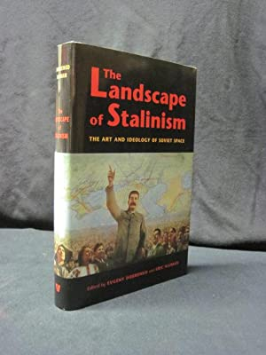 The Landscape of Stalinism: The Art and Ideology of Soviet Space (Studies in Modernity and National...