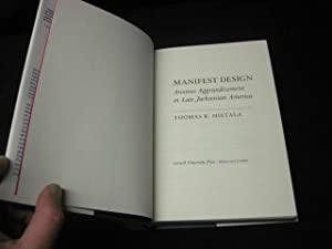 Manifest Design: Anxious Aggrandizement in Late Jacksonian America: Hietala, Thomas R.